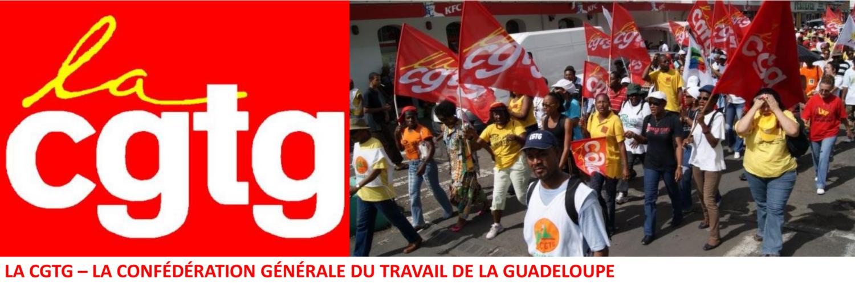 La CGTG - La Confédération Générale du Travail de la Guadeloupe